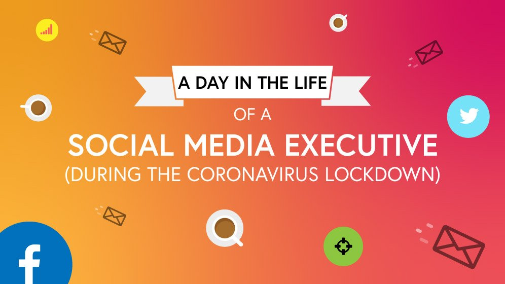 day in the life of a social media executive during coronavirus lockdown